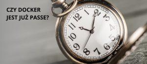 6 argumentów za zastosowaniem serverless zamiast kontenerów